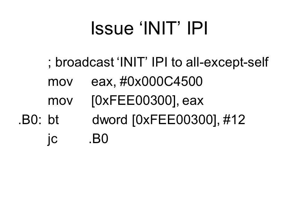 Issue 'INIT' IPI ; broadcast 'INIT' IPI to all-except-self