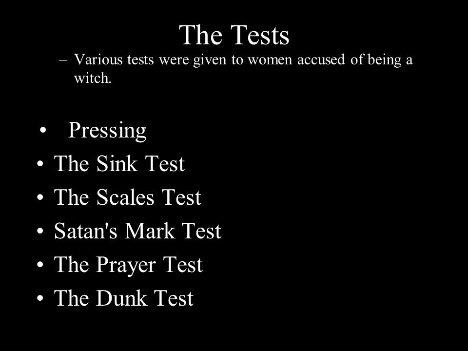 The Tests Pressing The Sink Test The Scales Test Satan s Mark Test