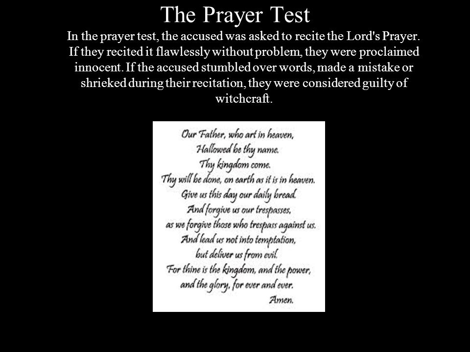 The Prayer Test In the prayer test, the accused was asked to recite the Lord s Prayer.