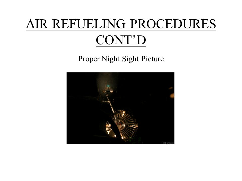 AIR REFUELING PROCEDURES CONT'D