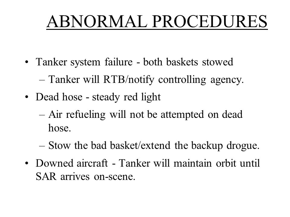 ABNORMAL PROCEDURES Tanker system failure - both baskets stowed