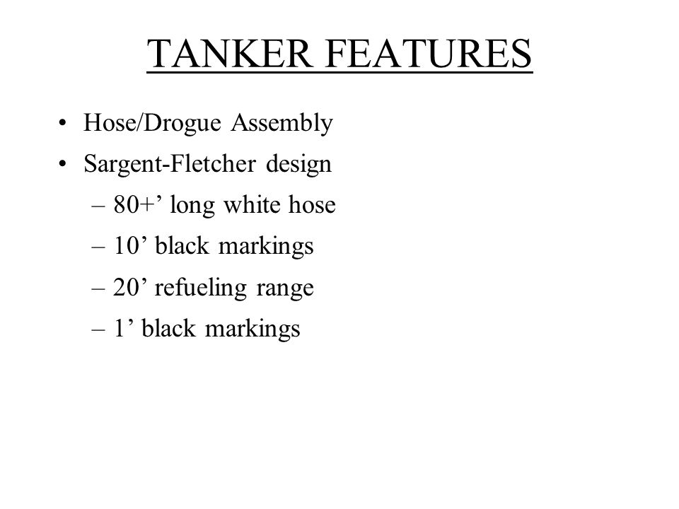 TANKER FEATURES Hose/Drogue Assembly Sargent-Fletcher design