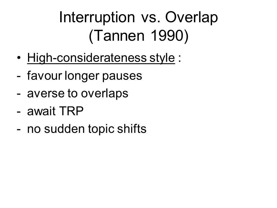 Interruption vs. Overlap (Tannen 1990)