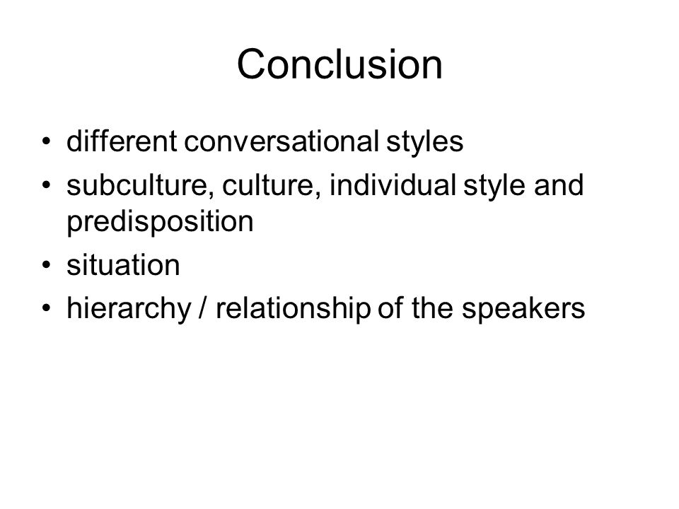 Conclusion different conversational styles