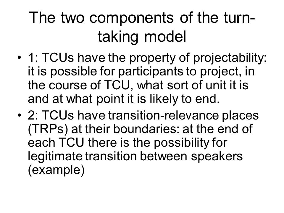 The two components of the turn-taking model