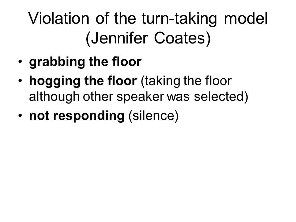 Violation of the turn-taking model (Jennifer Coates)