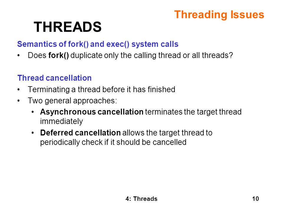 THREADS Threading Issues Semantics of fork() and exec() system calls