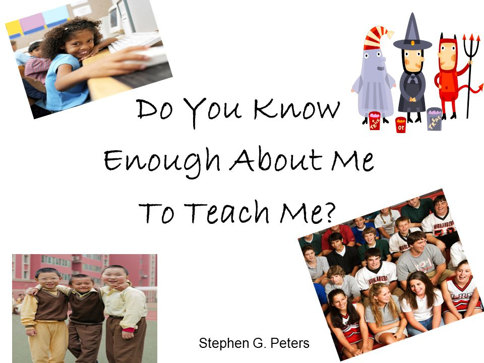 Do You Know Enough About Me To Teach Me