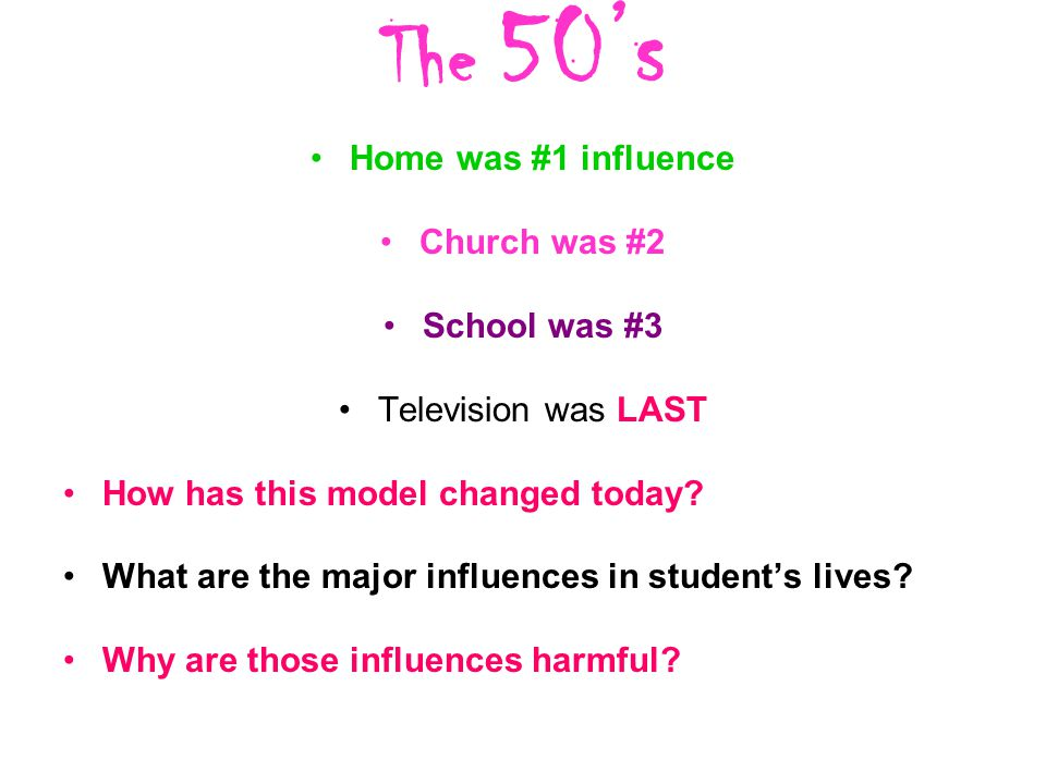 The 50's Home was #1 influence Church was #2 School was #3
