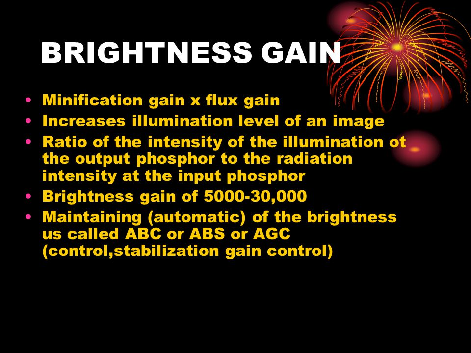 BRIGHTNESS GAIN Minification gain x flux gain
