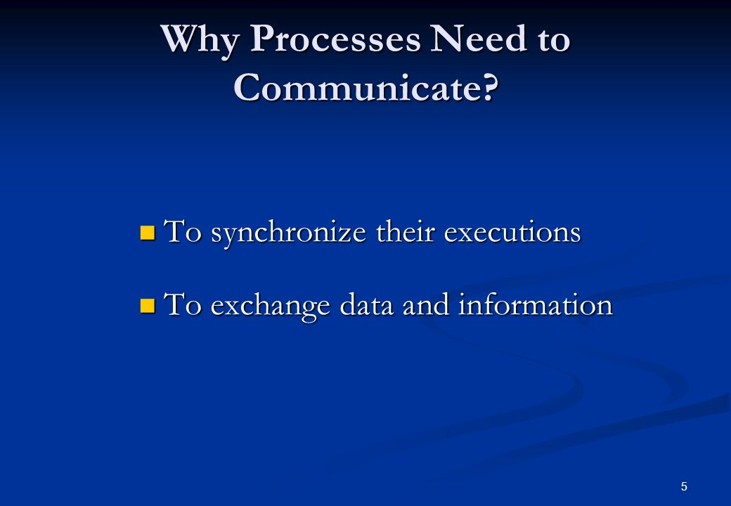 Why Processes Need to Communicate