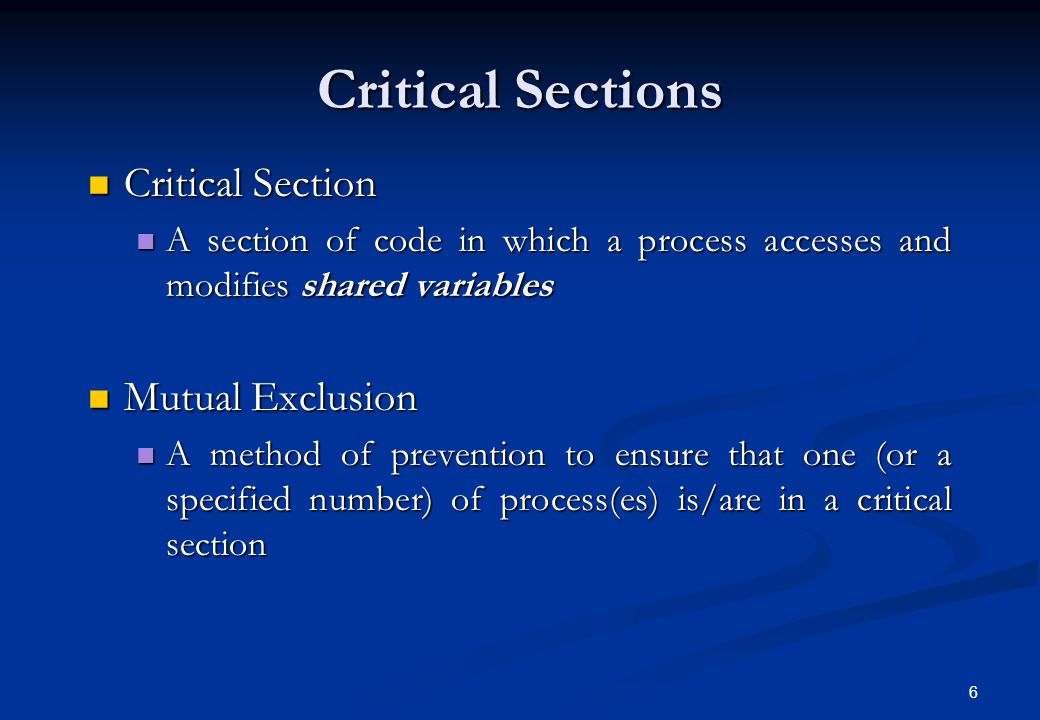 Critical Sections Critical Section Mutual Exclusion