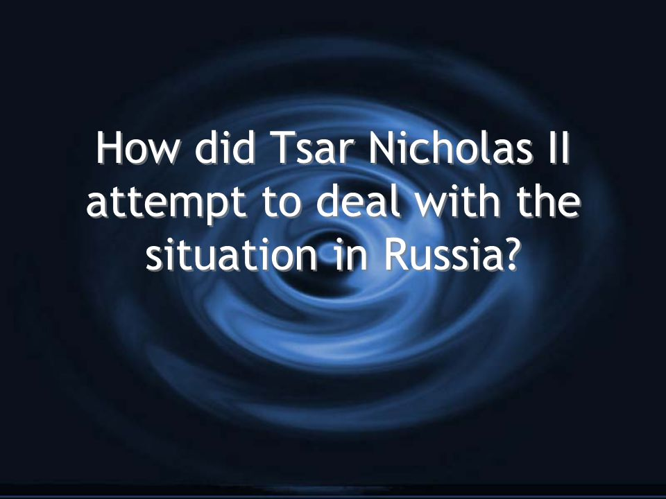 How did Tsar Nicholas II attempt to deal with the situation in Russia