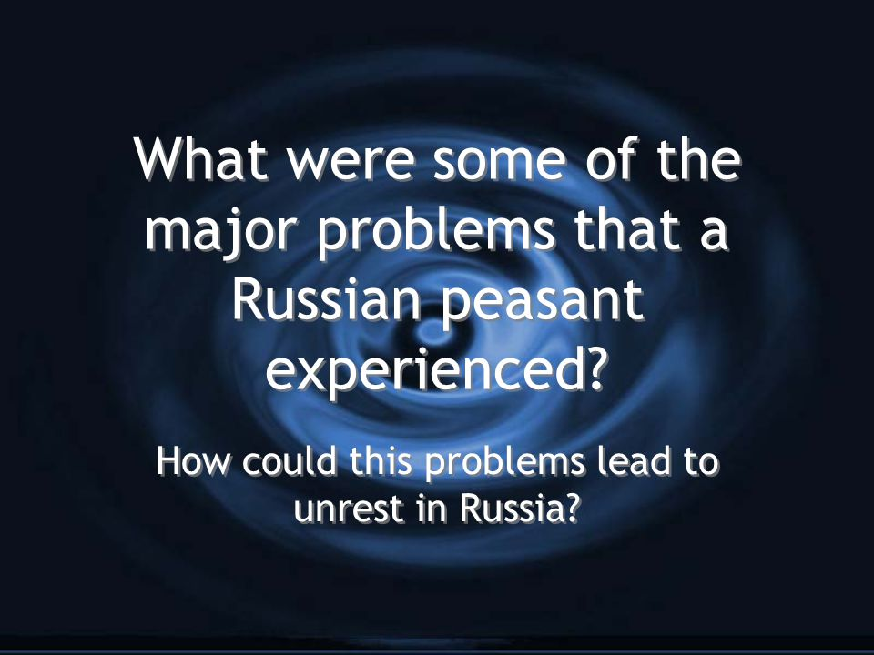 How could this problems lead to unrest in Russia