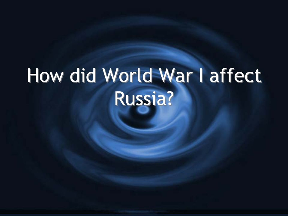How did World War I affect Russia