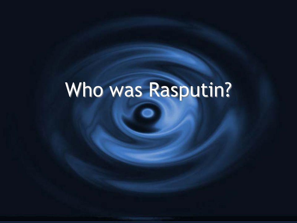 Who was Rasputin