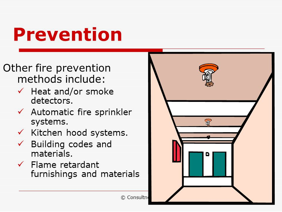Prevention Other fire prevention methods include: