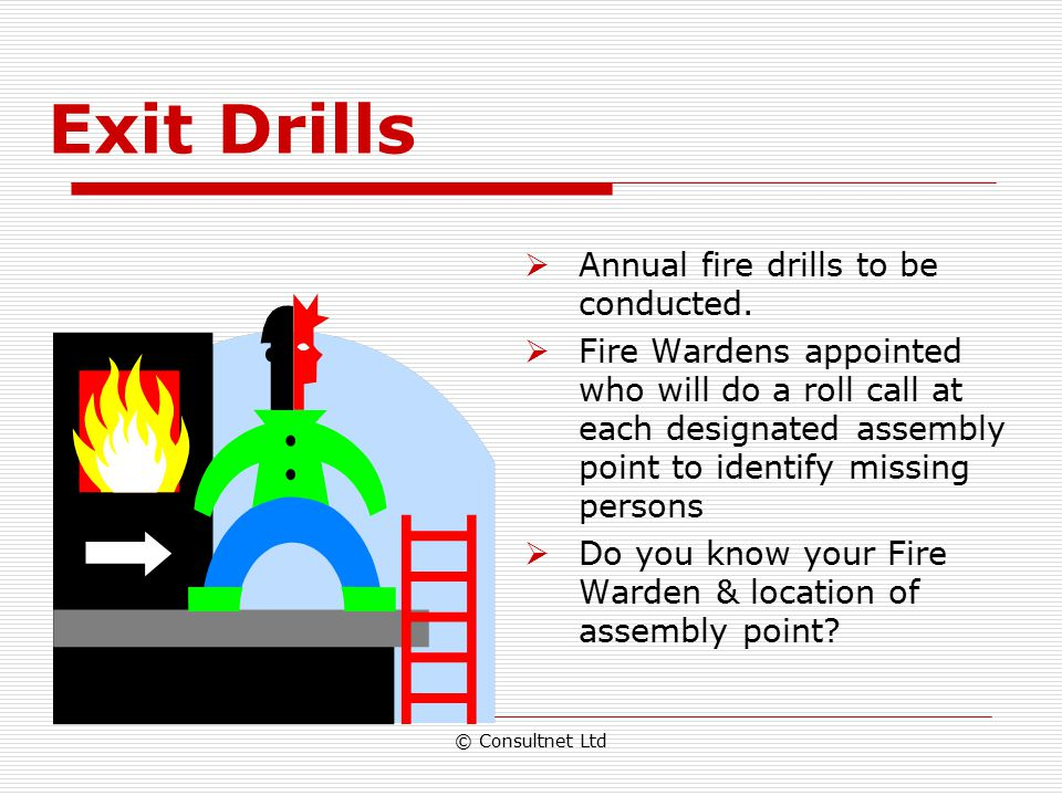 Exit Drills Annual fire drills to be conducted.