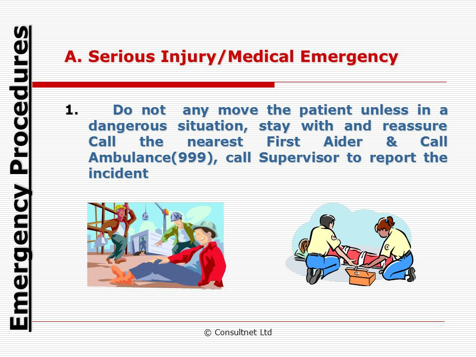 Emergency Procedures Serious Injury/Medical Emergency