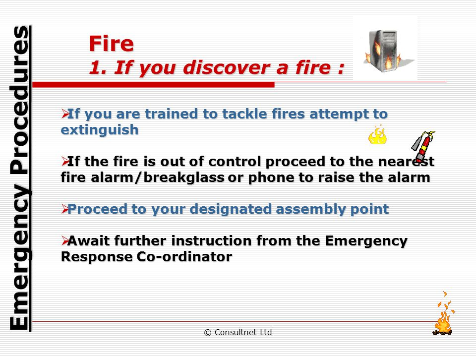 Emergency Procedures Fire 1. If you discover a fire :