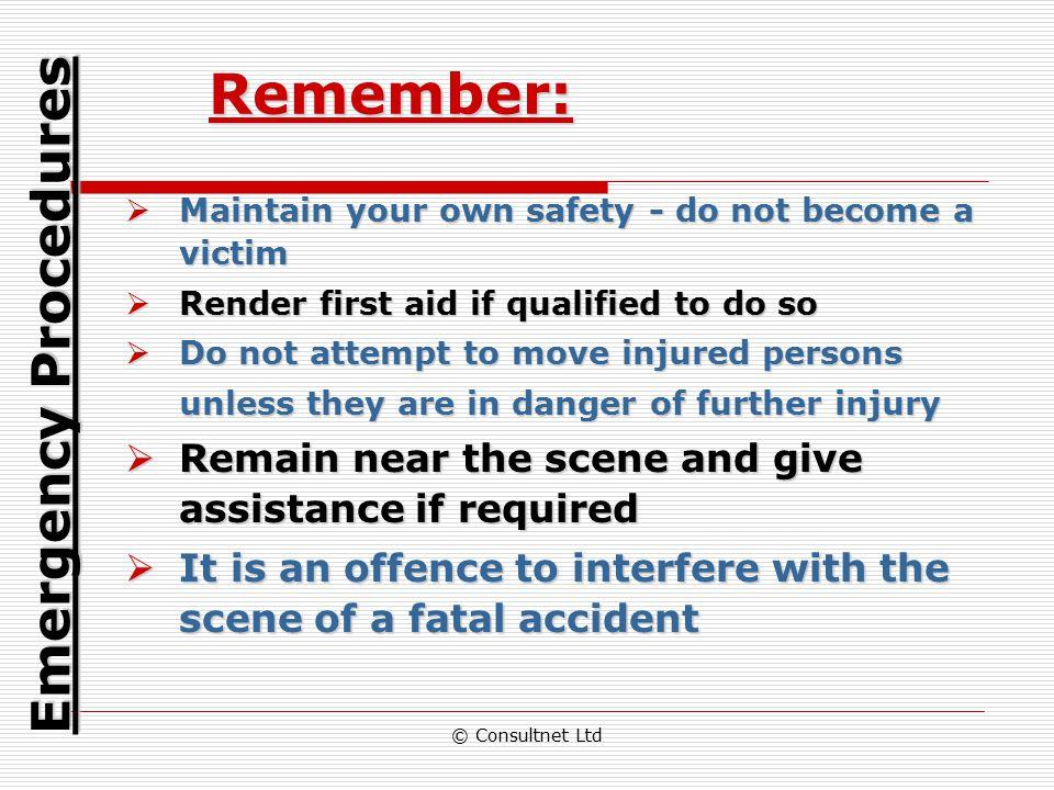 Remember: Emergency Procedures