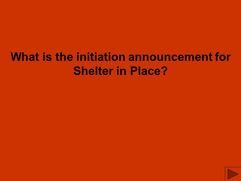 What is the initiation announcement for Shelter in Place