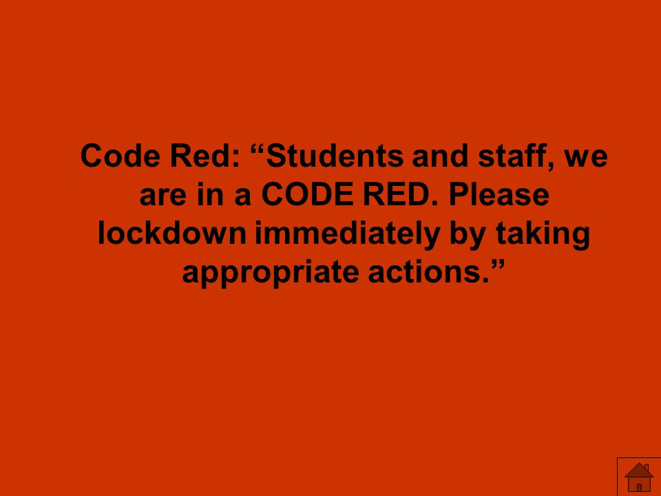Code Red: Students and staff, we are in a CODE RED