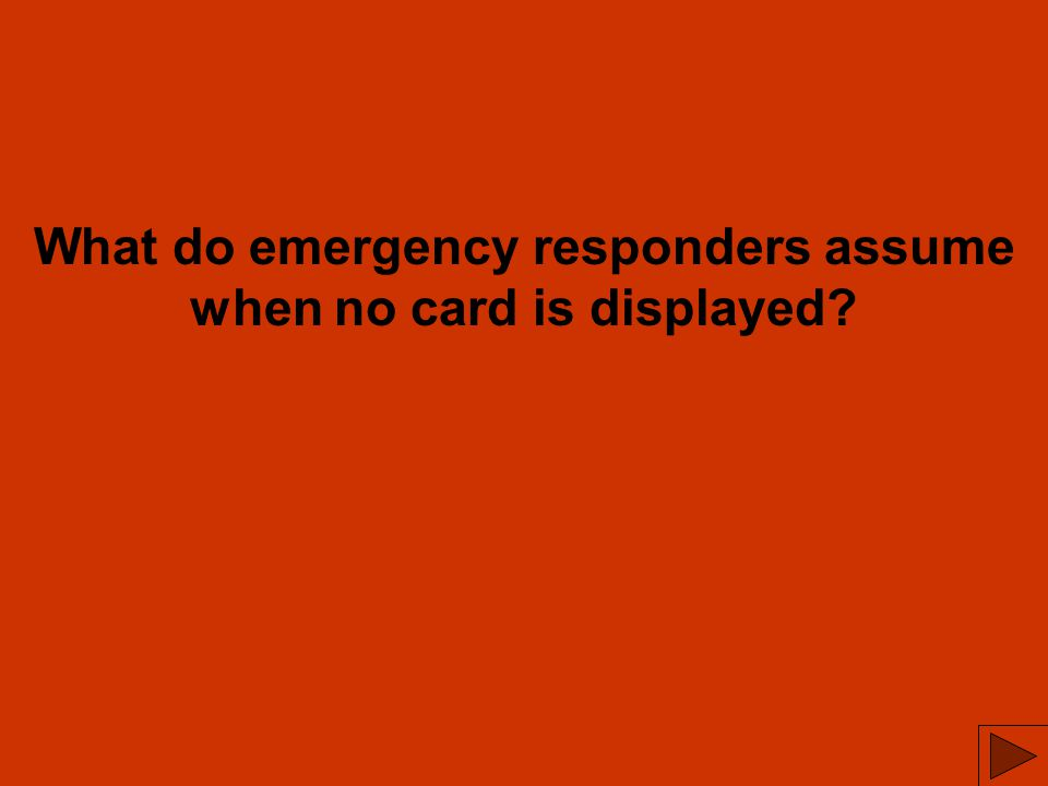What do emergency responders assume when no card is displayed