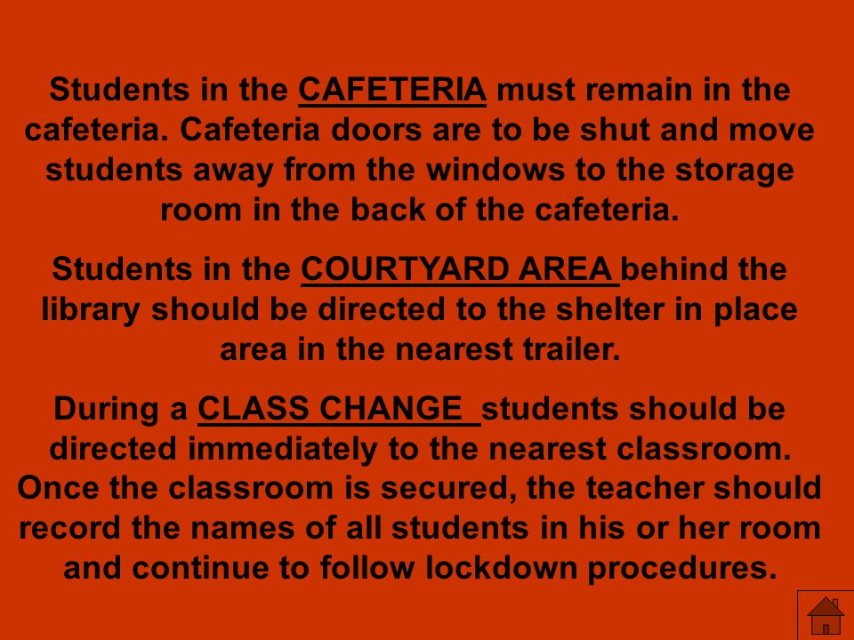 Students in the CAFETERIA must remain in the cafeteria