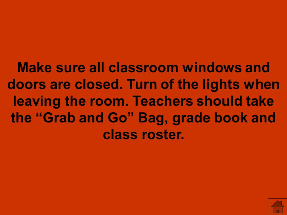 Make sure all classroom windows and doors are closed