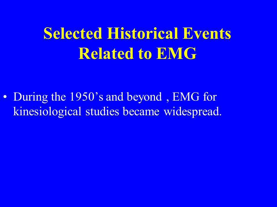 Selected Historical Events Related to EMG