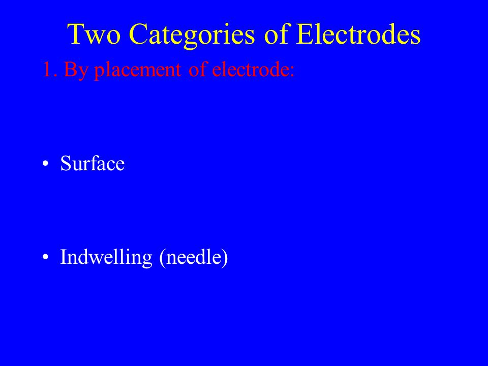 Two Categories of Electrodes