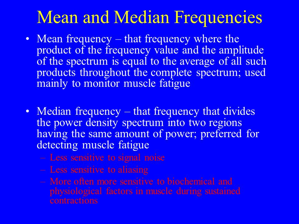 Mean and Median Frequencies