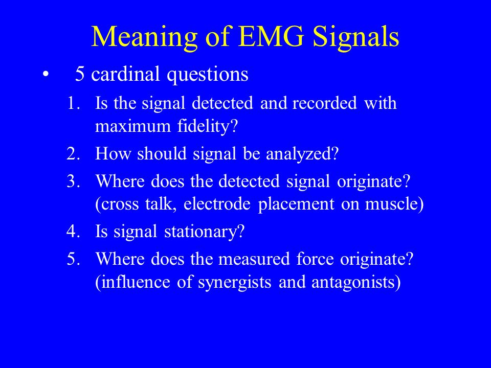 Meaning of EMG Signals 5 cardinal questions