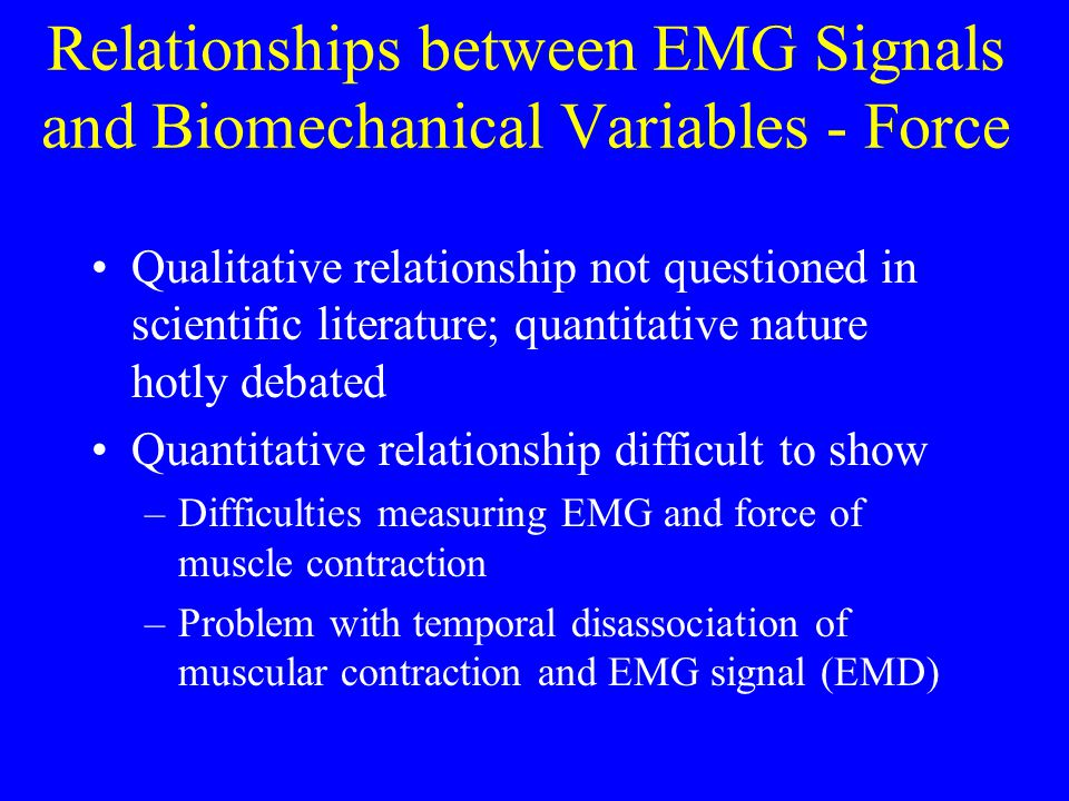 Relationships between EMG Signals and Biomechanical Variables - Force