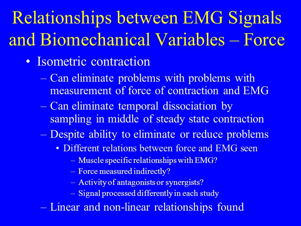 Relationships between EMG Signals and Biomechanical Variables – Force