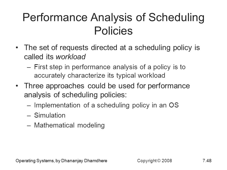 Performance Analysis of Scheduling Policies