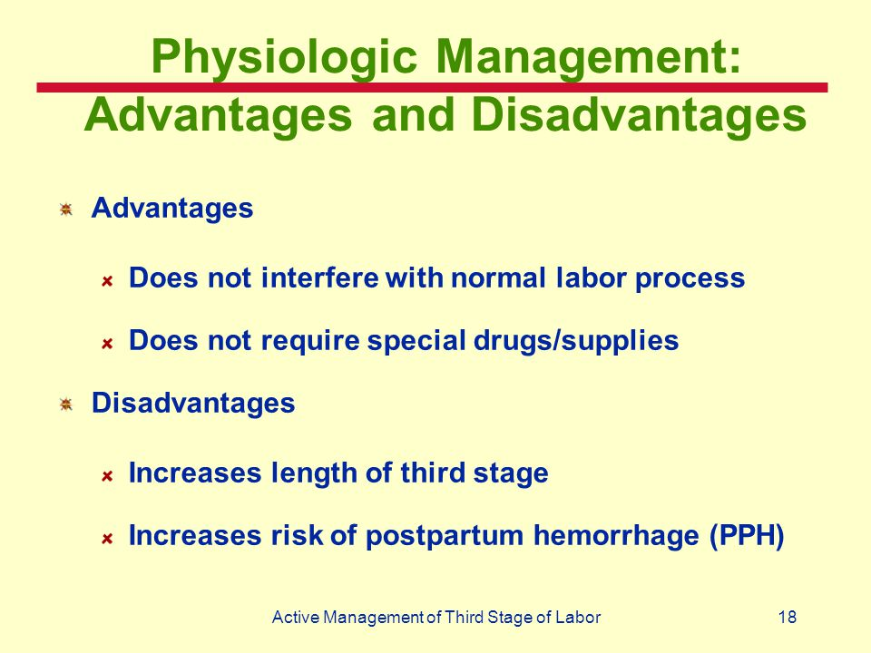Physiologic Management: Advantages and Disadvantages
