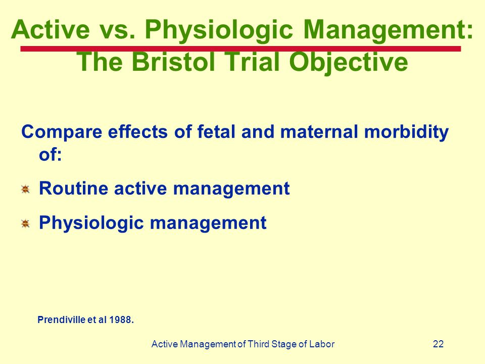Active vs. Physiologic Management: The Bristol Trial Objective