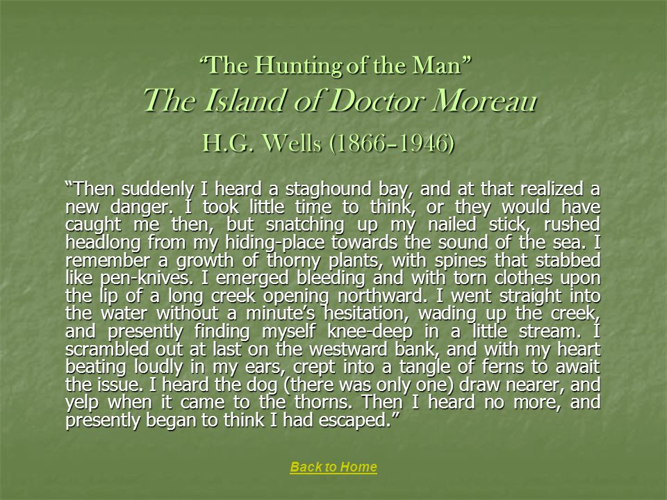The Hunting of the Man The Island of Doctor Moreau H. G