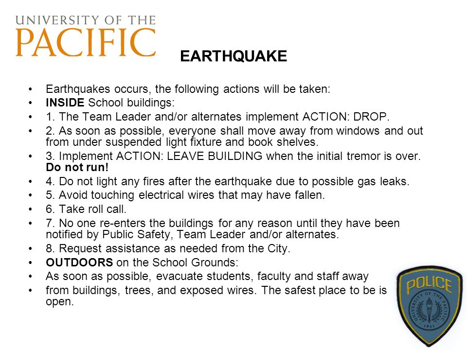 EARTHQUAKE Earthquakes occurs, the following actions will be taken: