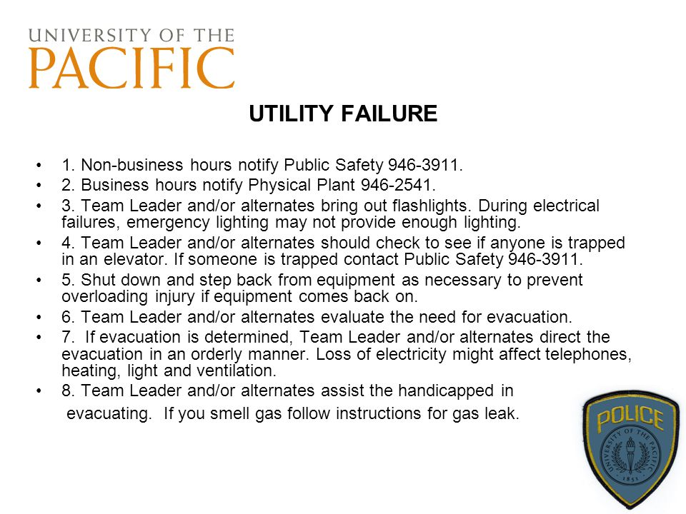 UTILITY FAILURE 1. Non-business hours notify Public Safety 946-3911.