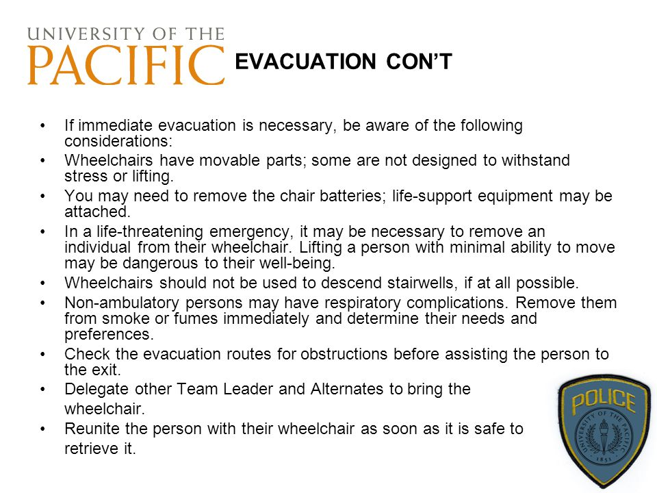 EVACUATION CON'T If immediate evacuation is necessary, be aware of the following considerations: