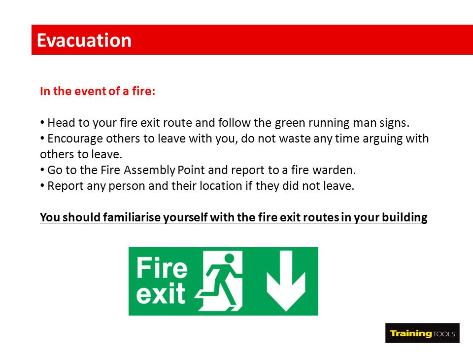 Evacuation In the event of a fire: