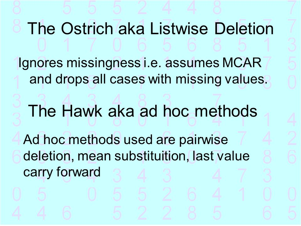 The Ostrich aka Listwise Deletion