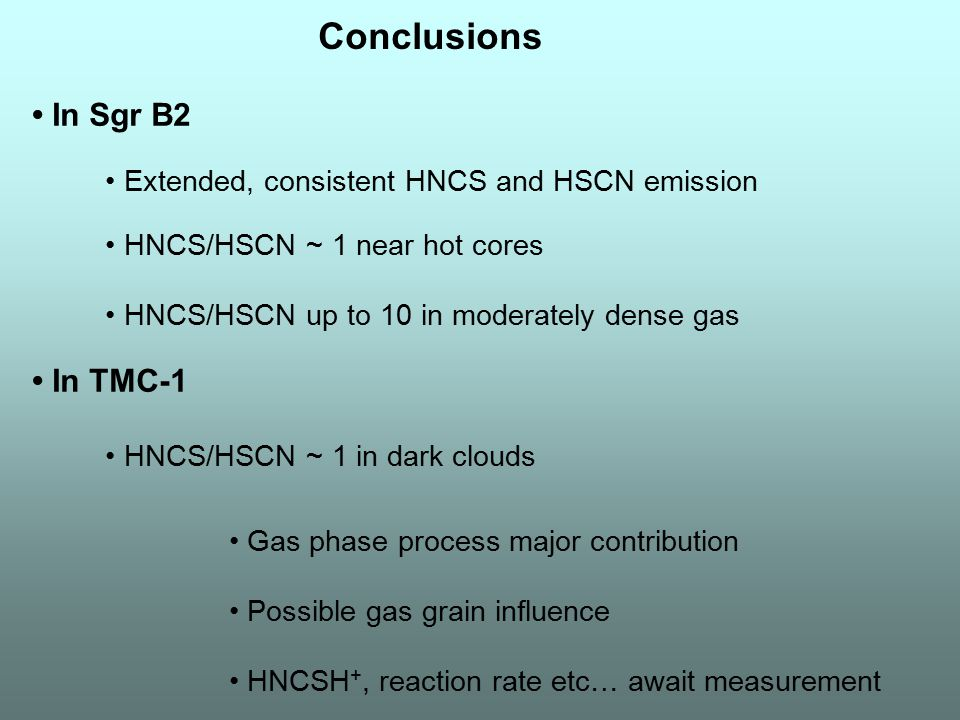 Conclusions • In Sgr B2 • In TMC-1