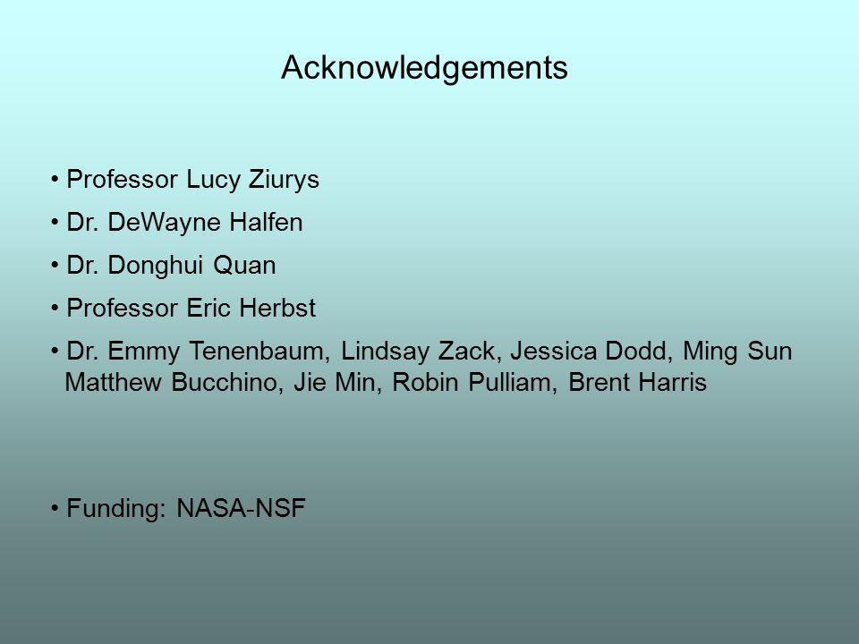 Acknowledgements • Professor Lucy Ziurys • Dr. DeWayne Halfen