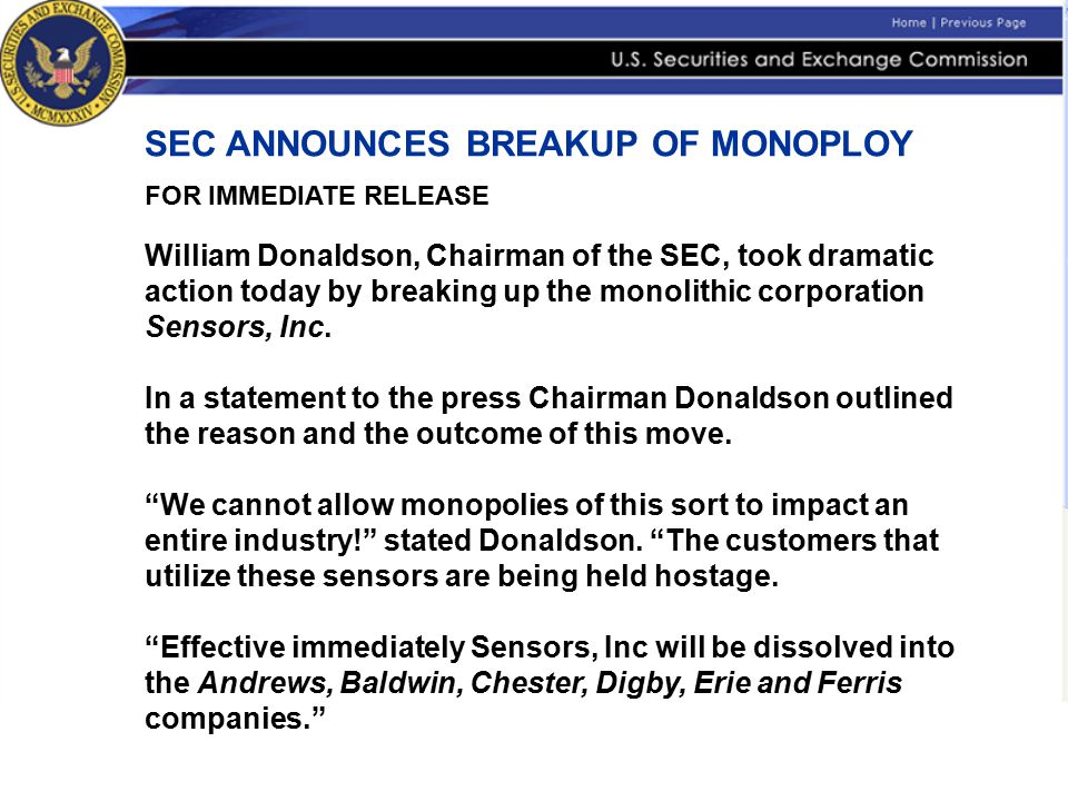 SEC ANNOUNCES BREAKUP OF MONOPLOY