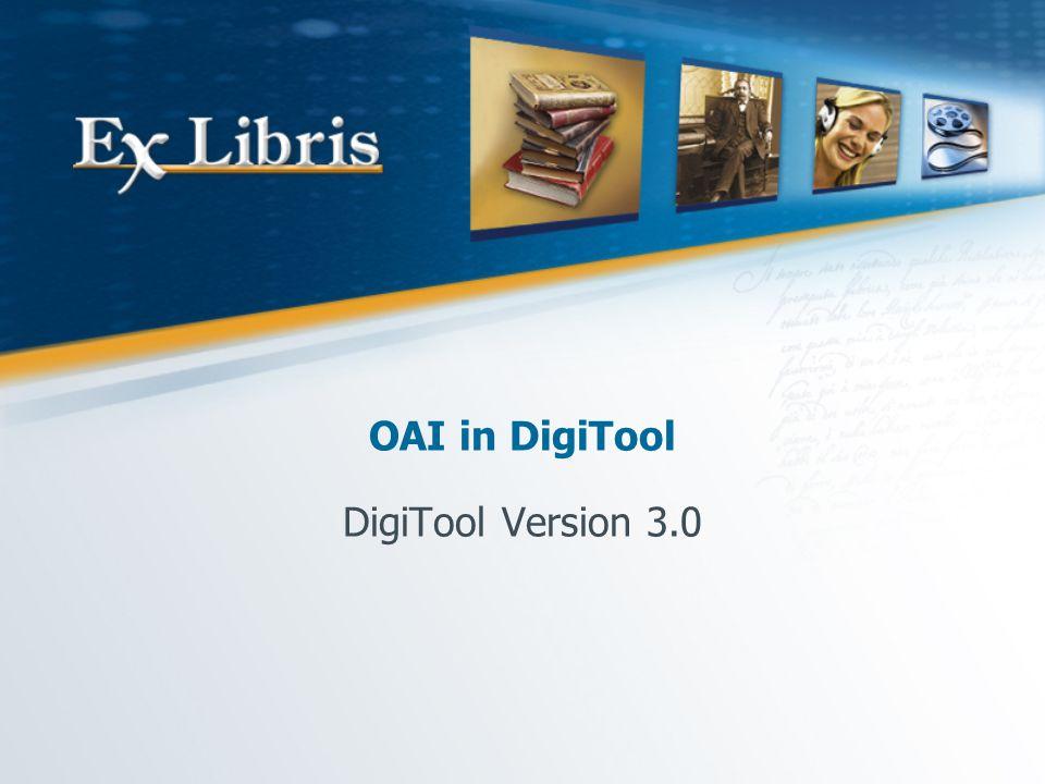 OAI in DigiTool DigiTool Version 3.0