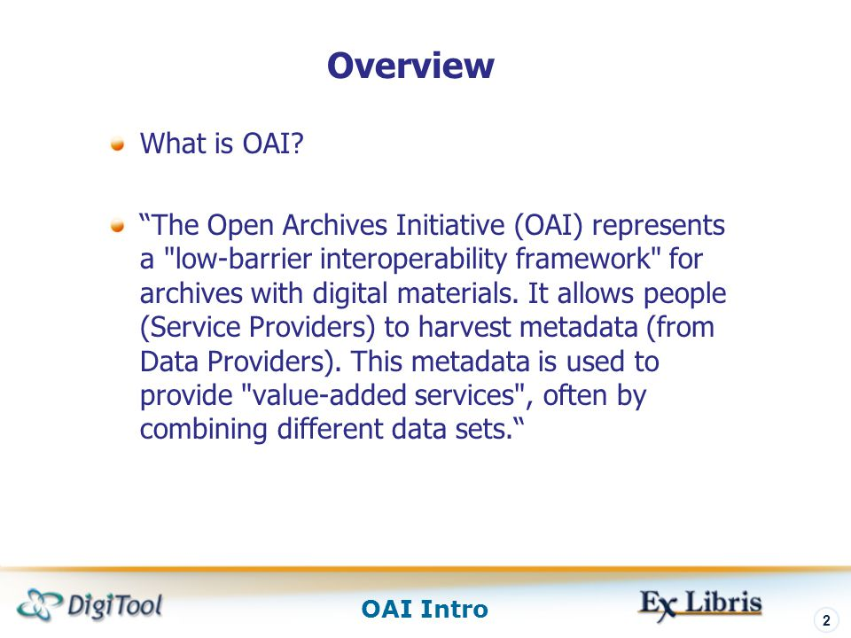 Overview What is OAI